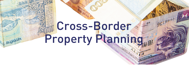 Cross-Border Property Planning For Individual and Families